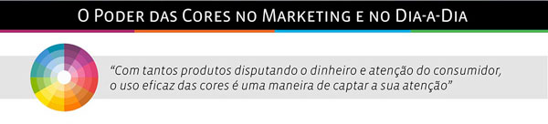 poder das cores no marketing e no dia-a-dia